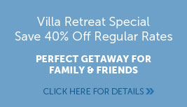 Villa Retreat Special: Save 40%!